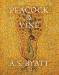 A S Byatt: Peacock and Vine: Fortuny and Morris in Life and at Work