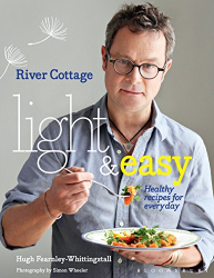 Hugh Fearnley-Whittingstall: River Cottage Light & Easy - Healthy Recipes for Every Day