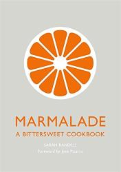 Sarah Randell: Marmalade: A Bittersweet Cookbook