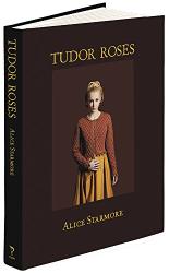 Alice Starmore: Tudor Roses