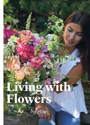 Rowan Blossom: Living with Flowers: Blooms & Bouquets for the Home