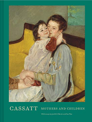 Sue Roe: Cassatt: Mothers and Children