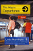 Linda Mannheim: This Way to Departures