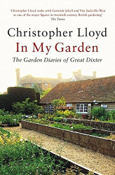 Christopher Lloyd: In My Garden: The Garden Diaries of Great Dixter