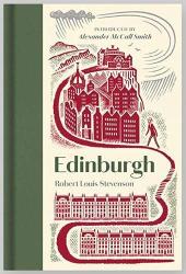 Robert Louis Stevenson: Edinburgh: Picturesque Notes