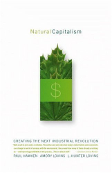 Paul Hawken, Amory and L. Hunter Lovins: Natural Capitalism: Creating the Next Industrial Revolution
