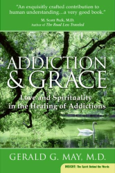 Gerald G. May: Addiction and Grace: Love and Spirituality in the Healing of Addictions (Plus)