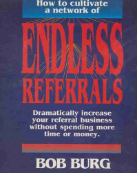 : How to Cultivate a Network of Endless Referrals