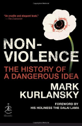 Mark Kurlansky: Nonviolence: The History of a Dangerous Idea (Modern Library Chronicles)
