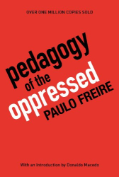 Paulo Freire: Pedagogy of the Oppressed, 30th Anniversary Edition