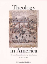 Holifield: Theology in America