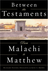 : Between the Testaments: From Malachi to Matthew