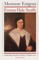 : Mormon Enigma: Emma Hale Smith