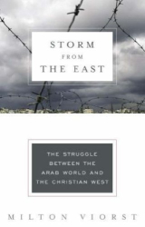 : Storm from the East: The Struggle Between the Arab World and the Christian West