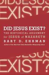 : Did Jesus Exist?: The Historical Argument for Jesus of Nazareth