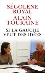 Ségolène Royal: Si la gauche veut des idées