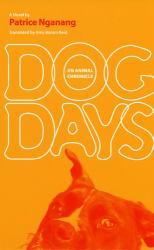 Patrice Nganang: Dog Days: An Animal Chronicle (Caraf Books) (Paperback)