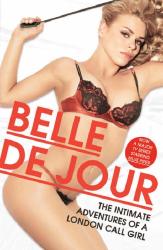 Belle de Jour: The Intimate Adventures Of A London Call Girl (tv tie-in)