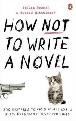 Howard Mittelmark: How NOT to Write a Novel: 200 Mistakes to Avoid at All Costs If You Ever Want to Get Published