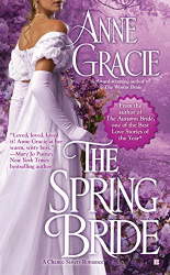 Anne Gracie: The Spring Bride (A Chance Sisters Romance)