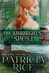 Patricia Rice: The Librarian's Spell: School of Magic #4