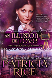Patricia Rice: An Illusion of Love (School of Magic Series Book 3)