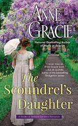 Anne Gracie: The Scoundrel's Daughter (The Brides of Bellaire Gardens Book 1)