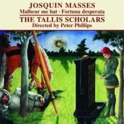 Josquin Desprez: Missa Malheur me bat - Missa Fortuna desperata: The Tallis Scholar