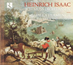 Heinrich Isaac - Ich Muss Dich Lassen, Chansons De La Renaissance Franco-Flamande: Ensembles Capilla Flamenca et Oltremontano - Direction Dirk Snellings