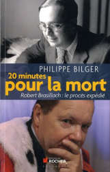 : Vingt minutes pour la mort : Robert Brasillach, le procès expédié