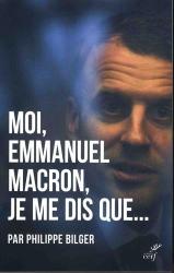 Philippe Bilger: Moi, Emmanuel Macron, je me dis que...
