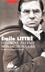 Emile Littré: Comment j'ai fait mon dictionnaire