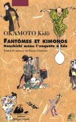 Kidô Okamoto: Fantômes et kimonos : Hanshichi mène l'enquête à Edo