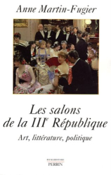 Anne Martin-Fugier: Les salons de la IIIe République