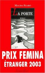 Magda Szabo: La Porte - Prix Femina Étranger 2004