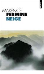 Maxence Fermine: Neige
