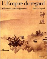 Maurice Coyaud: L'Empire du regard : 1000 ans de peinture japonaise