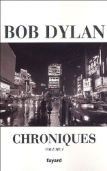 Bob Dylan: Chroniques : Volume 1