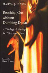 Marva Dawn: Reaching Out Without Dumbing Down