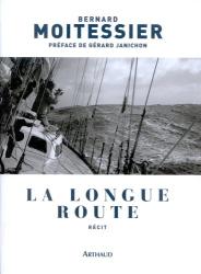Bernard Moitessier: La longue route : Seul entre mers et ciels