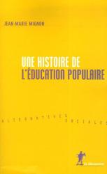 Jean-Marie Mignon: Une histoire de l'éducation populaire