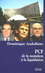 Dominique Andolfatto: PCF : de la mutation à la liquidation