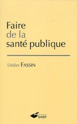 Didier Fassin: Faire de la santé publique