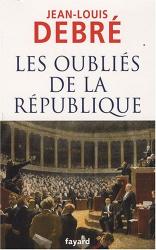 Jean-Louis Debré: Les oubliés de la République