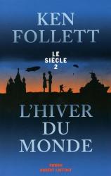 Ken Follett: Le siècle, Tome 2 : L'hiver du monde