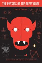Jennifer Ouellette: The Physics of the Buffyverse