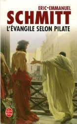 Eric-Emmanuel Schmitt: L'evangile Selon Pilate