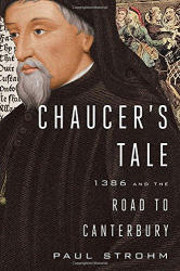Paul Strohm: Chaucer's Tale: 1386 and the Road to Canterbury