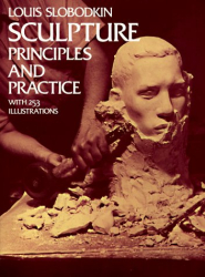 Louis Slobodkin: Sculpture: Principles and Practice