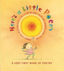 : Here's A Little Poem: A Very First Book of Poetry